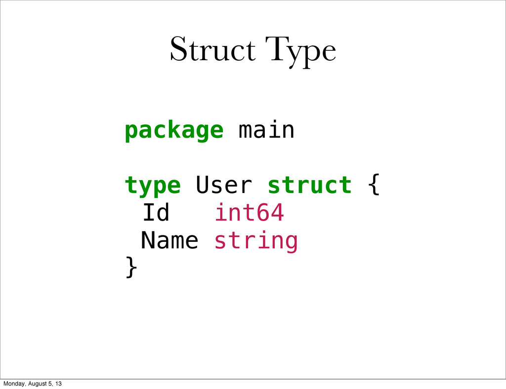 Struct Type package main type User struct { !Id...