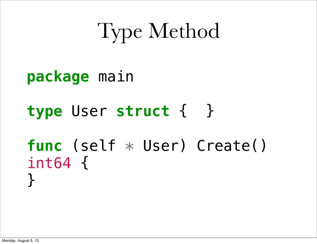 package main type User struct { } func (self * ...