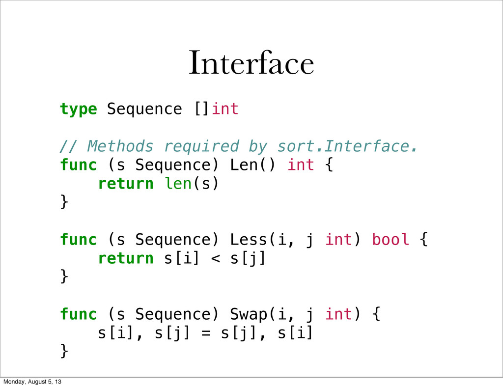 type Sequence []int // Methods required by sort...