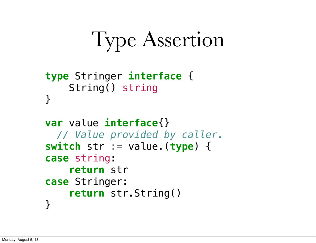 Type Assertion type Stringer interface { String...
