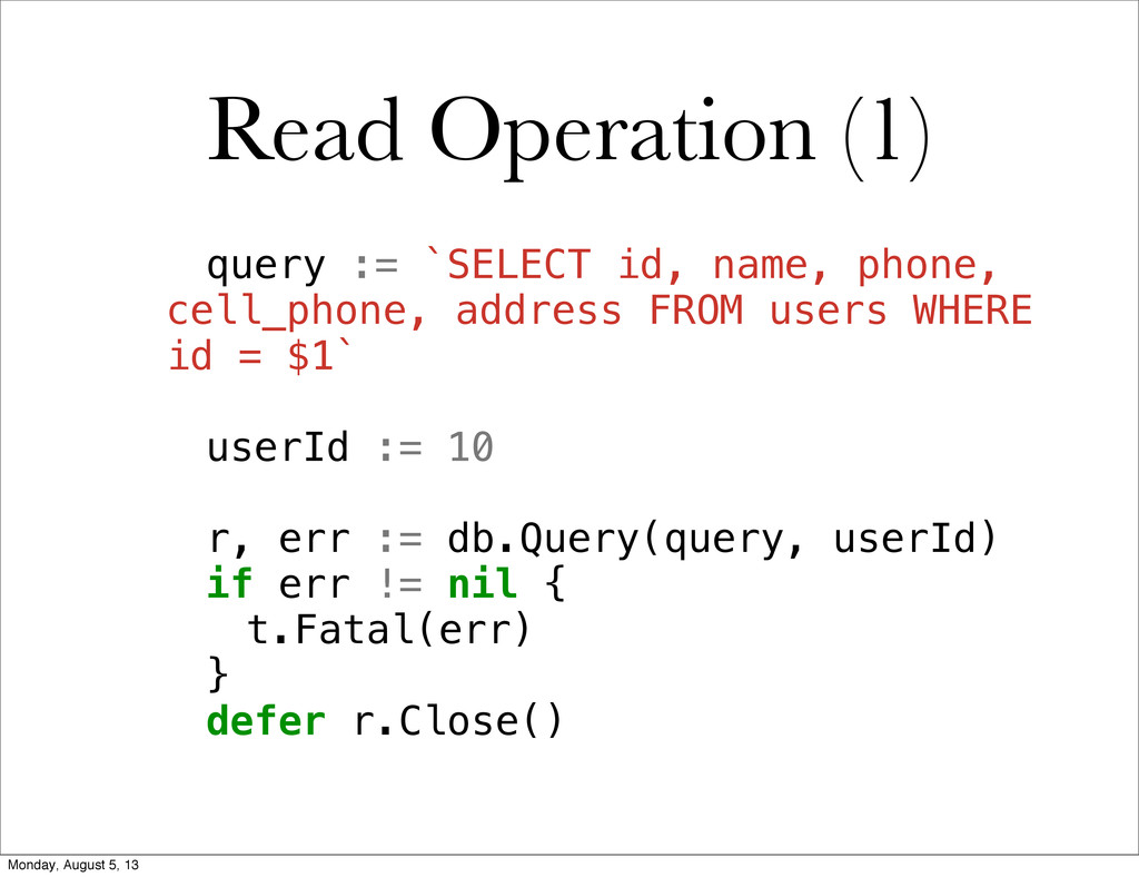 Read Operation (1) ! query := `SELECT id, name,...