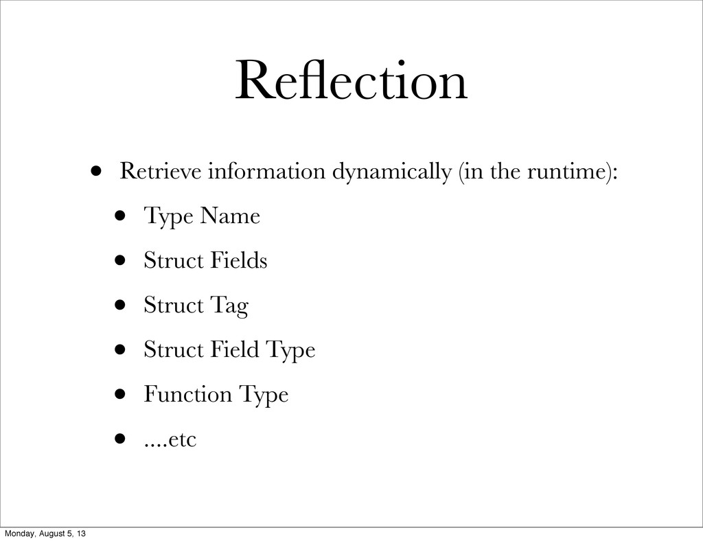 Reflection • Retrieve information dynamically (i...