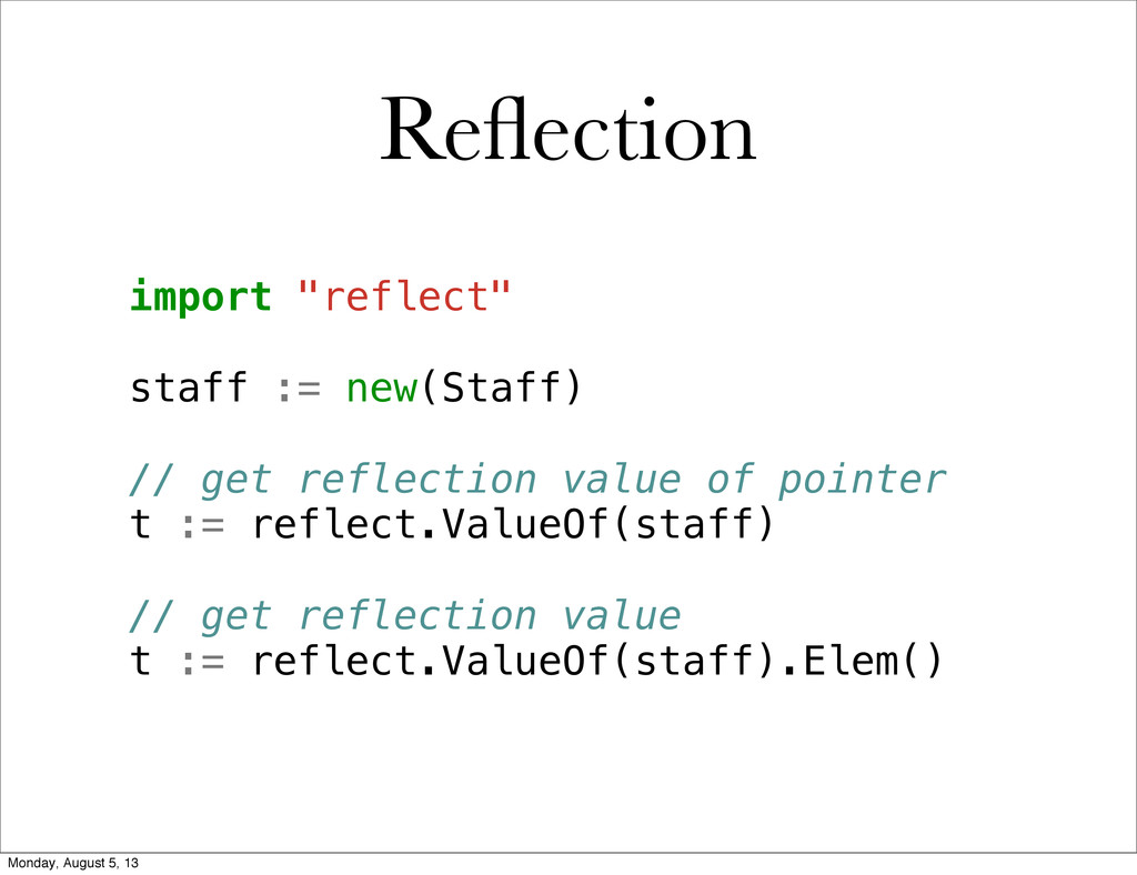 "Reflection import ""reflect"" staff := new(Staff) ..."