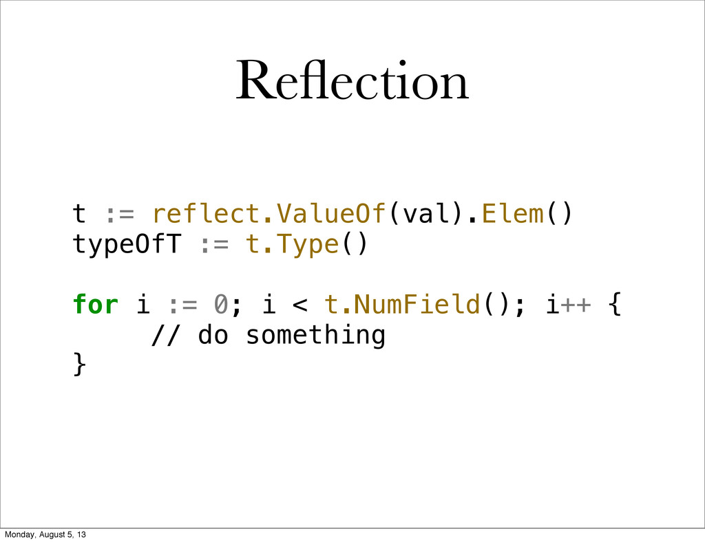 Reflection t := reflect.ValueOf(val).Elem() type...