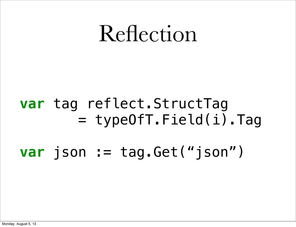 var tag reflect.StructTag = typeOfT.Field(i).Ta...