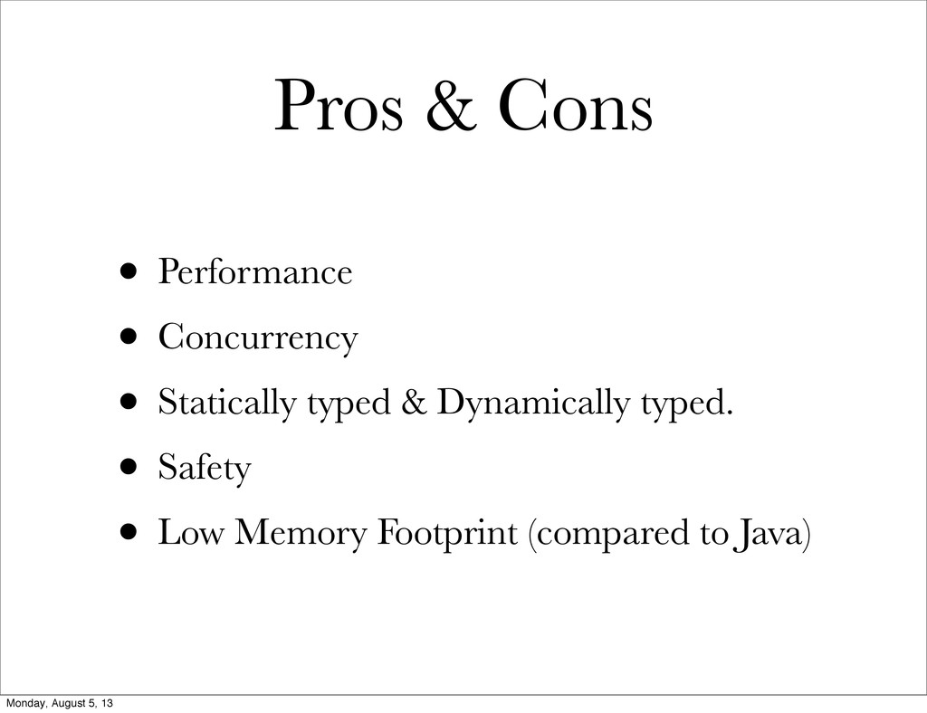 Pros & Cons • Performance • Concurrency • Stati...