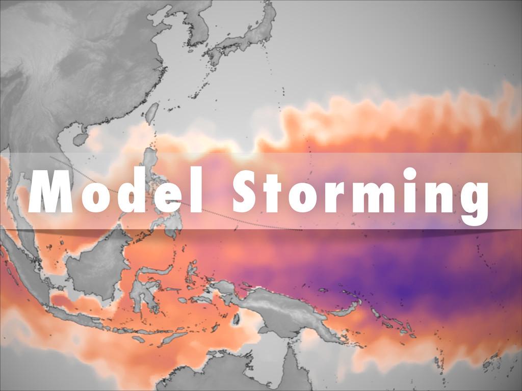 Model Storming