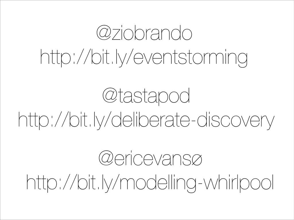 @ziobrando http://bit.ly/eventstorming @tastapo...