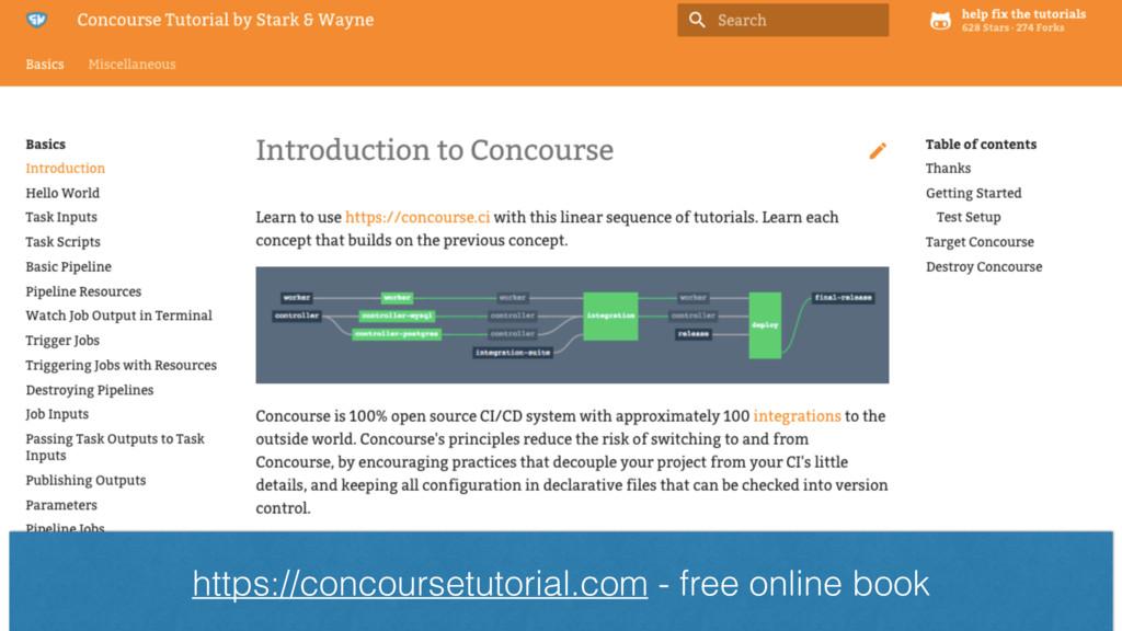 https://concoursetutorial.com - free online book