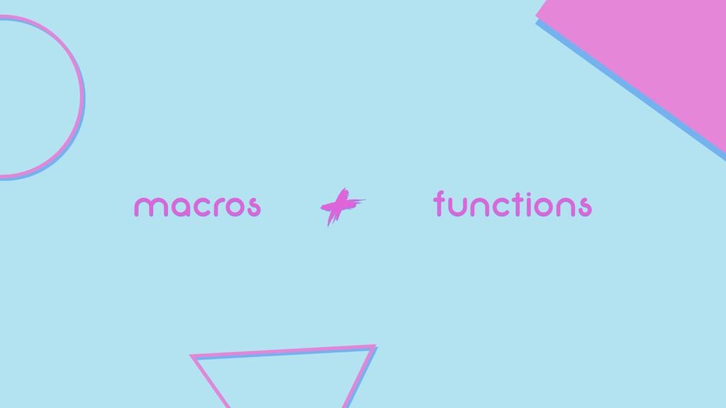 macros functions +
