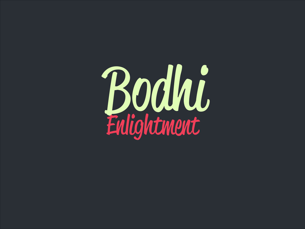 Bodhi Enlightment