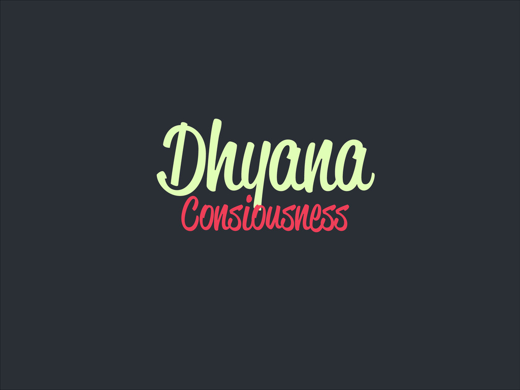 Dhyana Consiousness