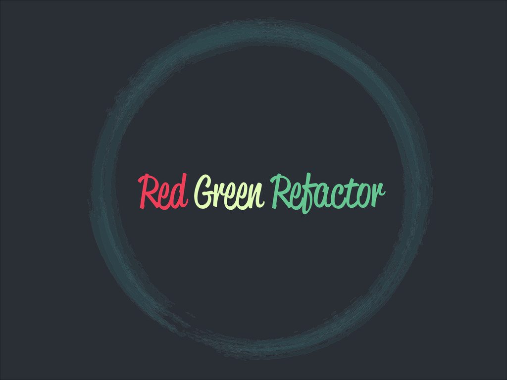 // // // // Red Green Refactor