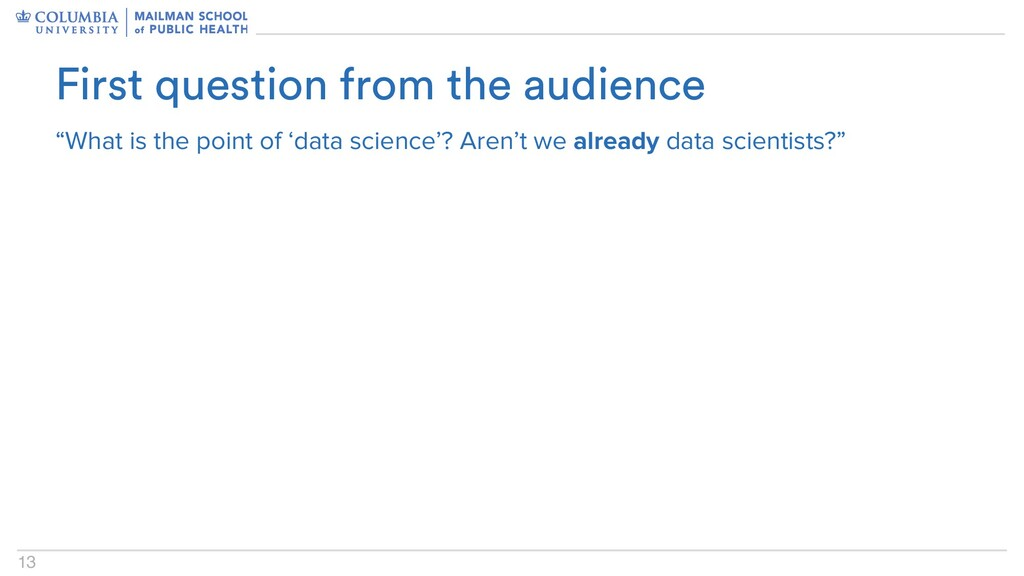 """13 """"What is the point of 'data science'? Aren't..."""