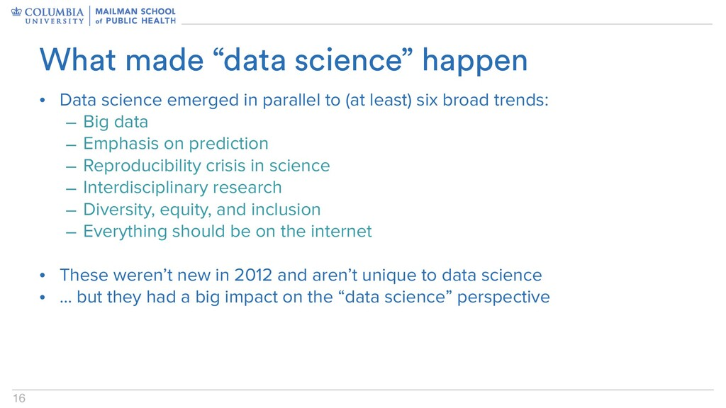 16 • Data science emerged in parallel to (at le...