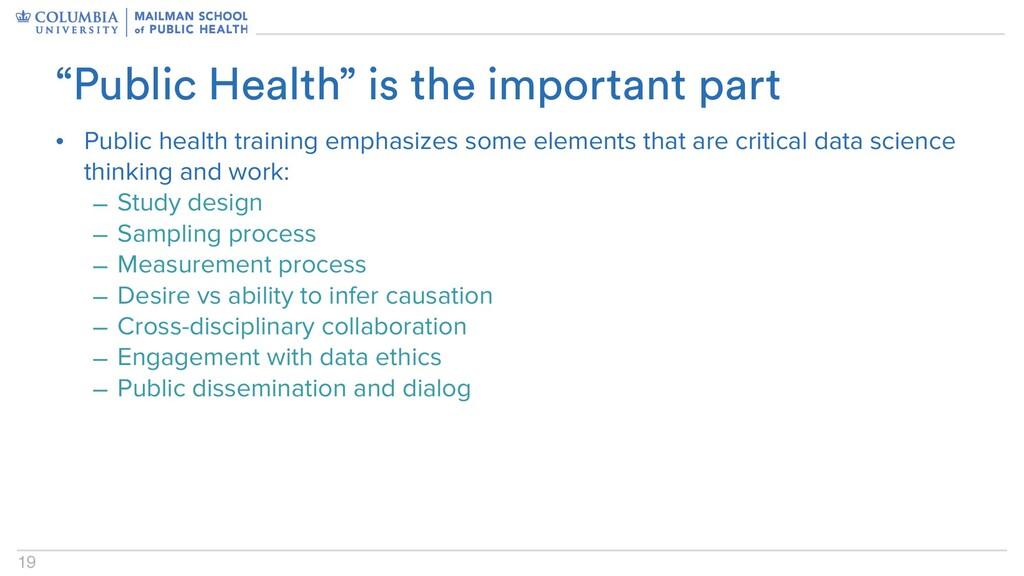 19 • Public health training emphasizes some ele...