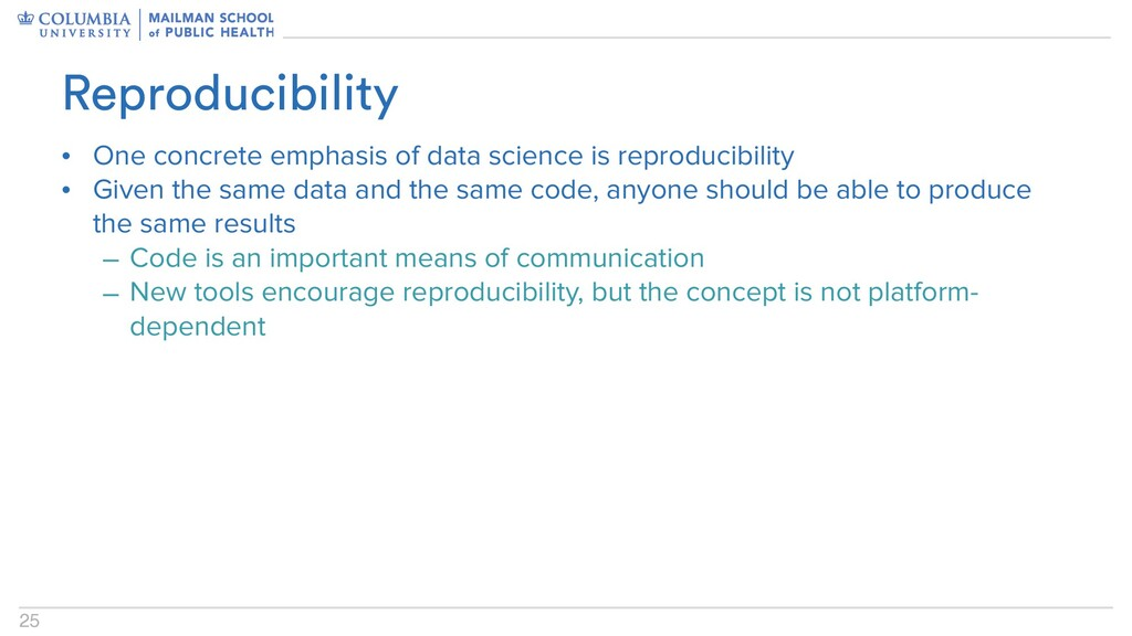 25 Reproducibility • One concrete emphasis of d...