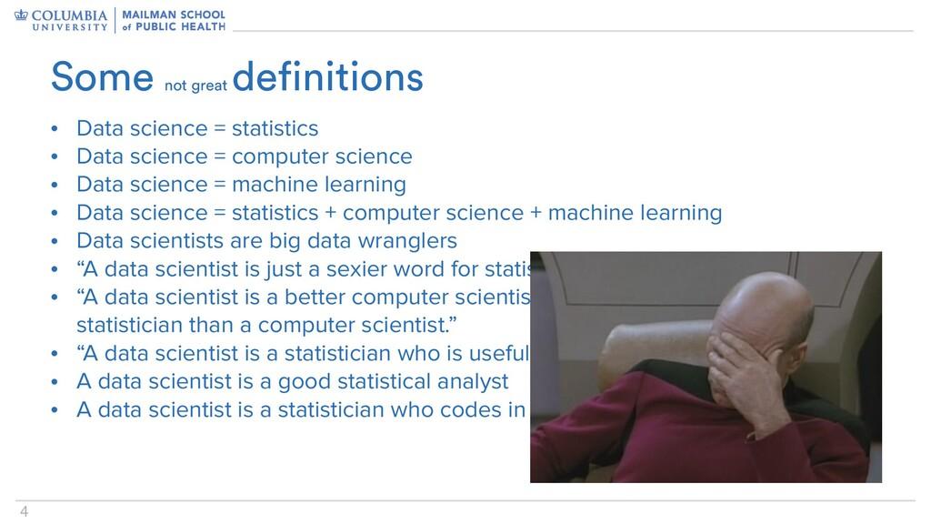 4 • Data science = statistics   • Data science ...