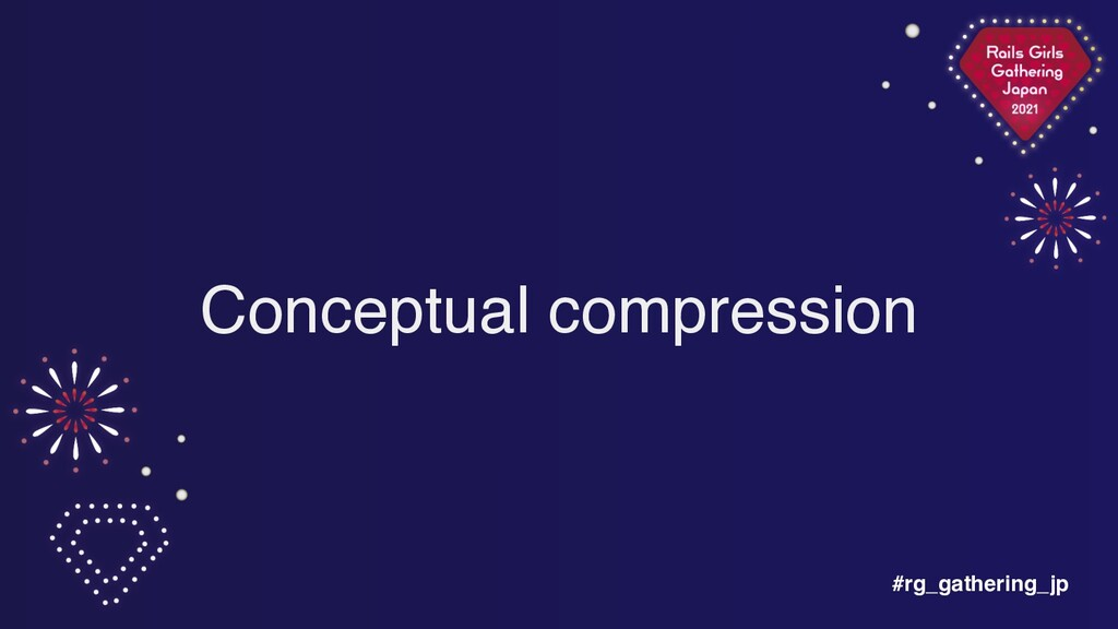 #rg_gathering_jp Conceptual compression