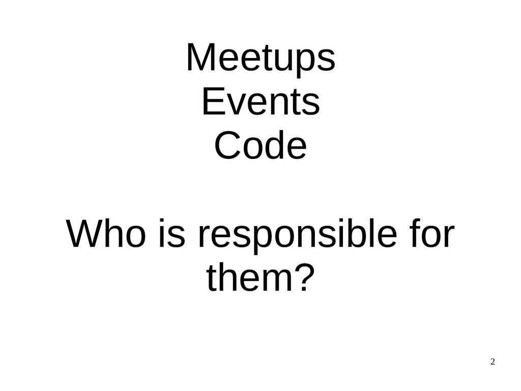 2 Meetups Events Code Who is responsible for th...