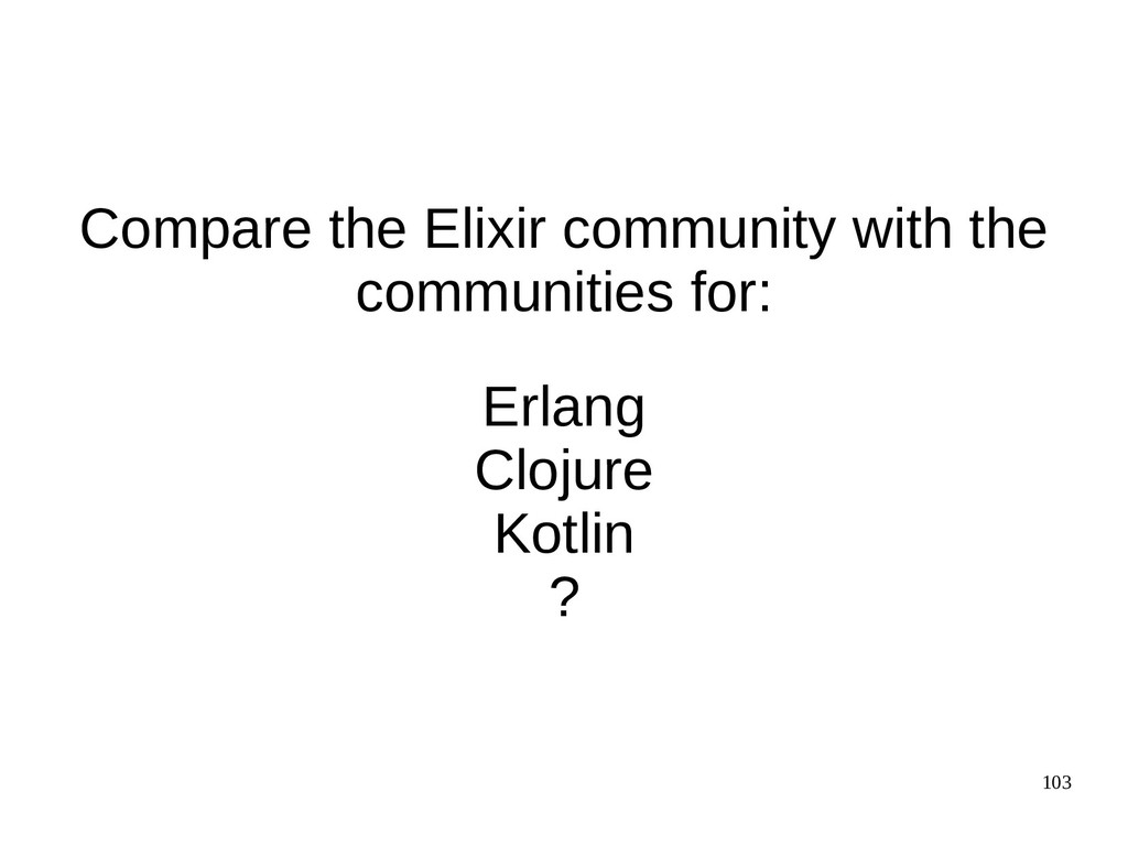 103 Compare the Elixir community with the commu...