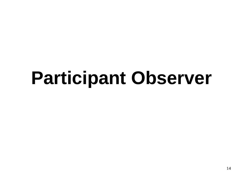 14 Participant Observer
