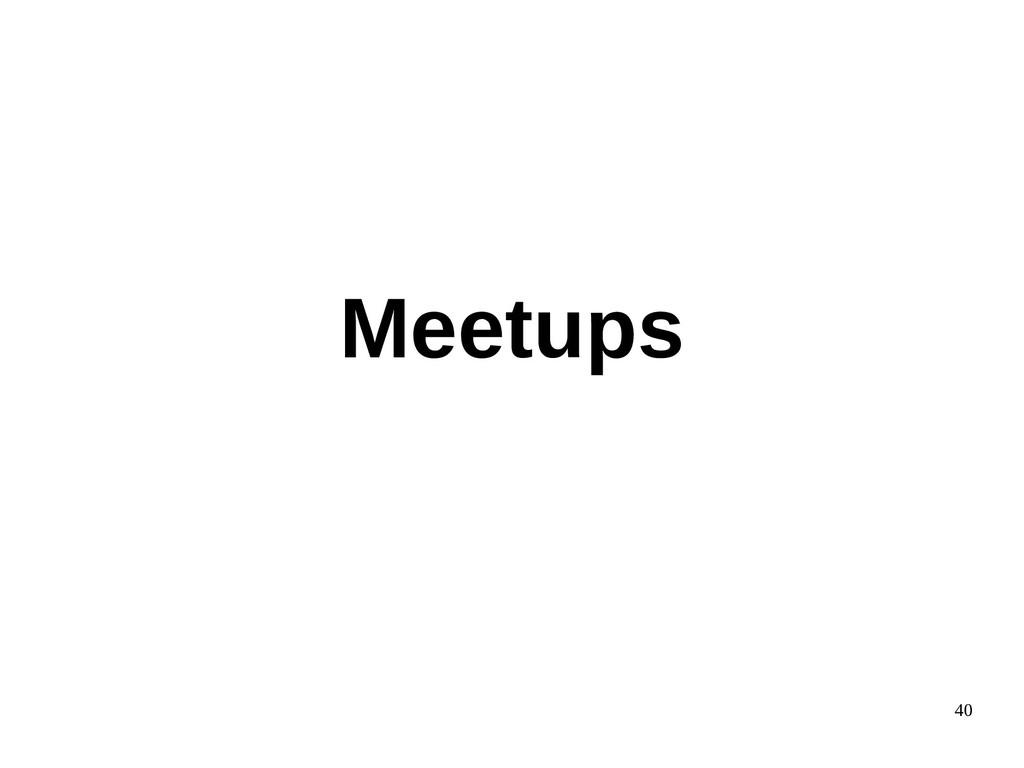 40 Meetups