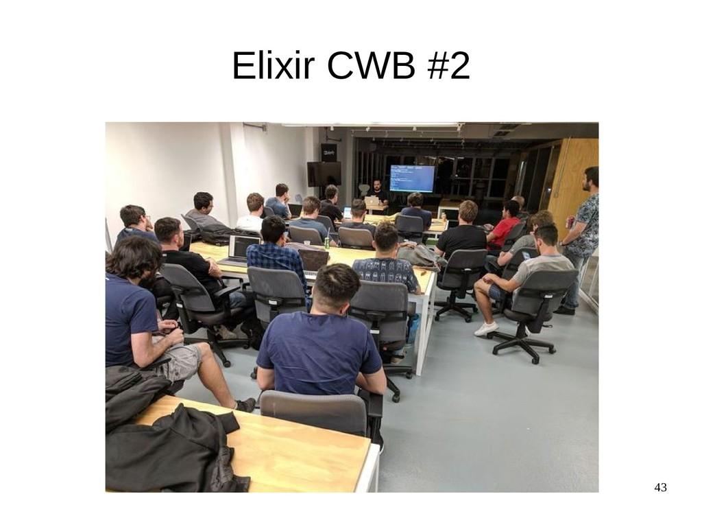 43 Elixir CWB #2