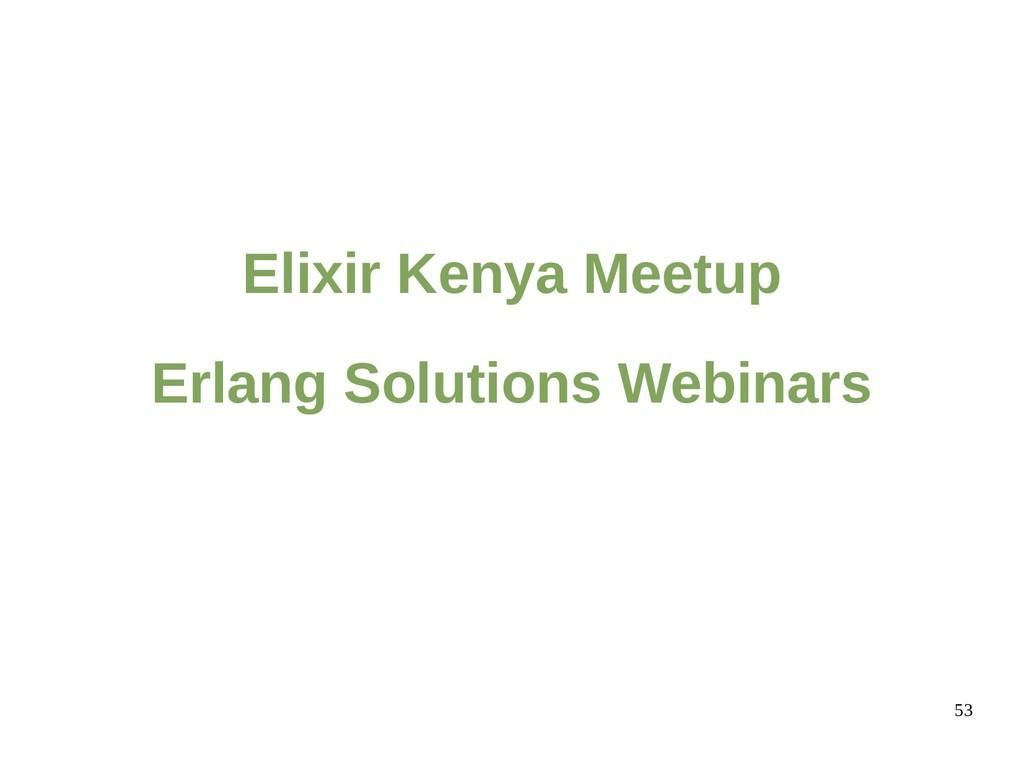 53 Elixir Kenya Meetup Erlang Solutions Webinars