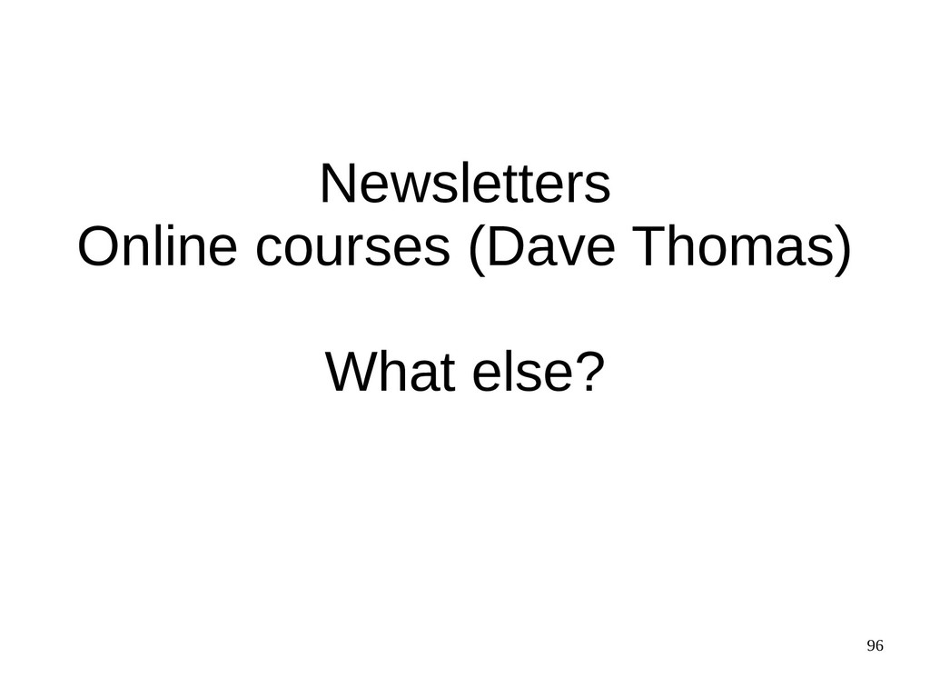 96 Newsletters Online courses (Dave Thomas) Wha...