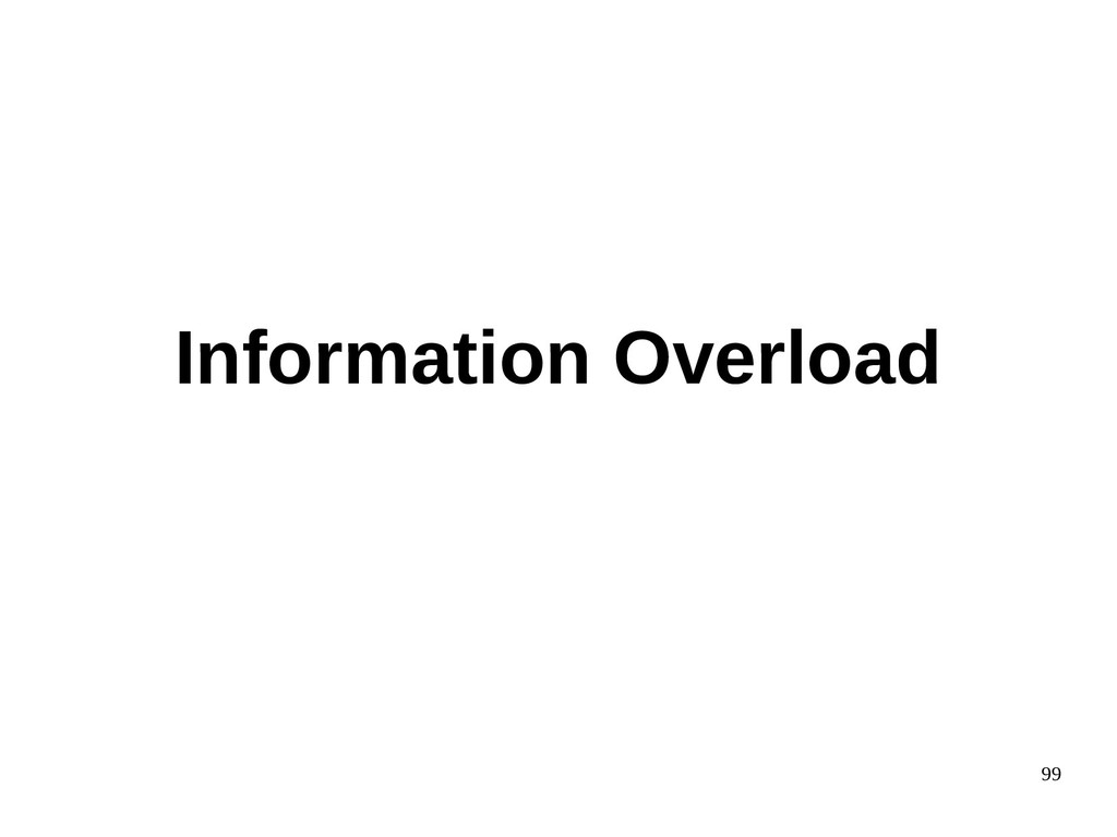 99 Information Overload