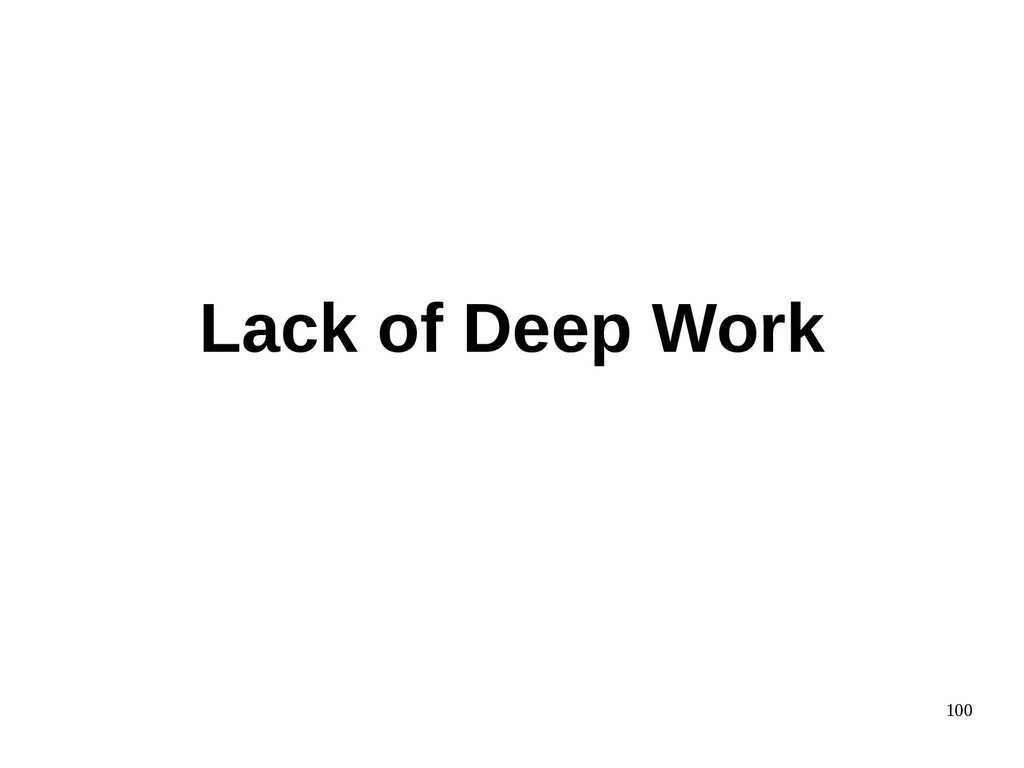 100 Lack of Deep Work