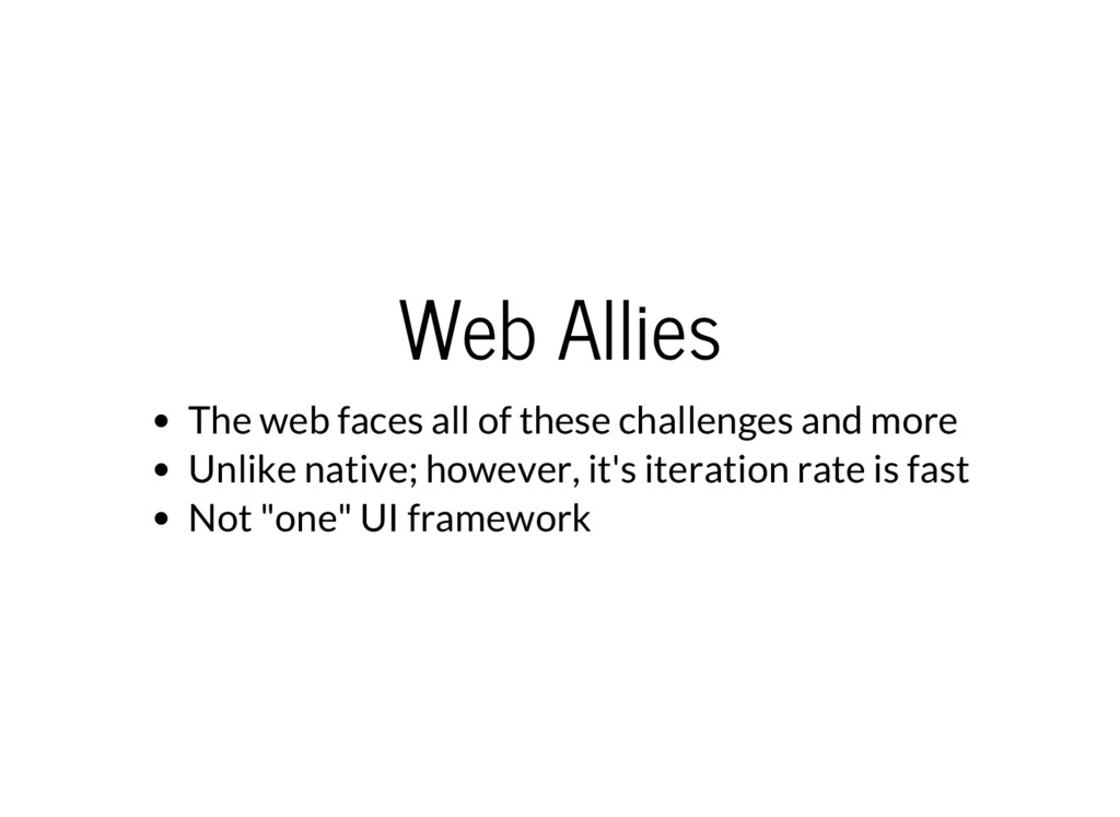 Web Allies The web faces all of these challenge...