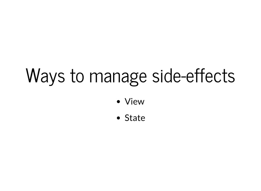 Ways to manage side-effects View State
