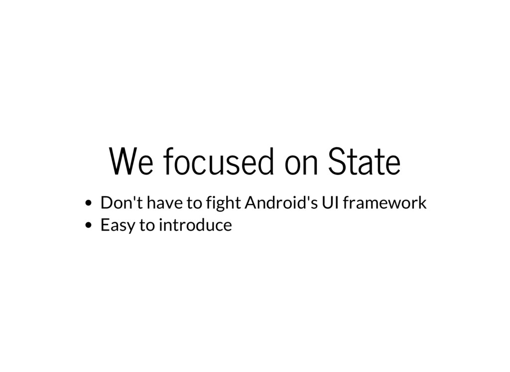 We focused on State Don't have to fight Android...