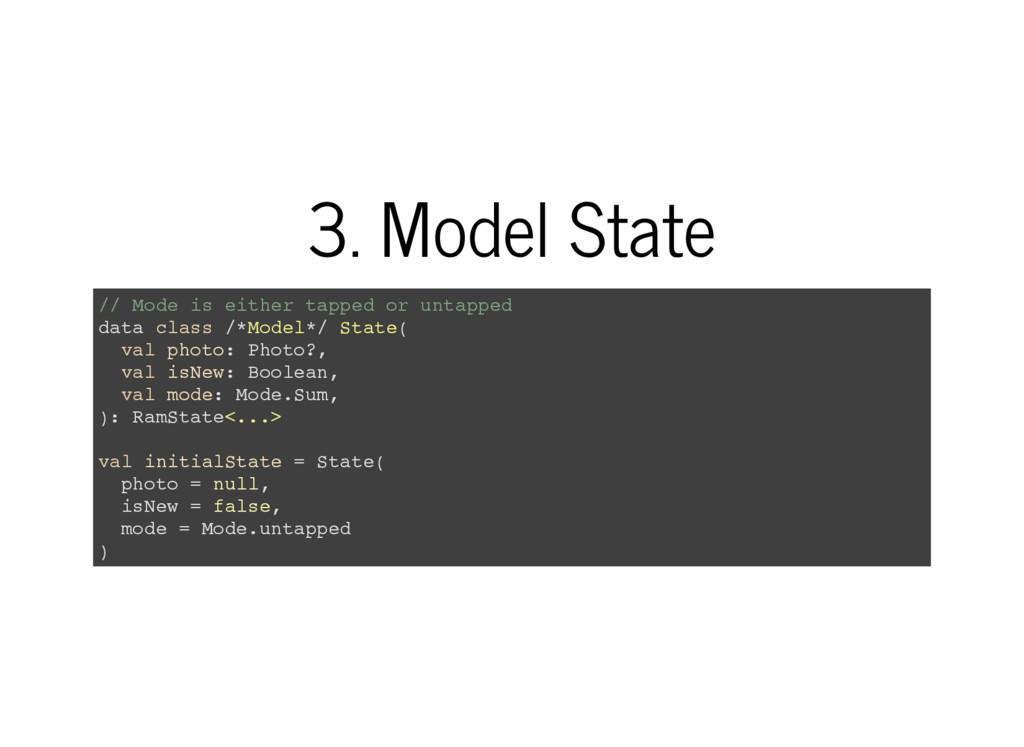 3. Model State / / M o d e i s e i t h e r t a ...