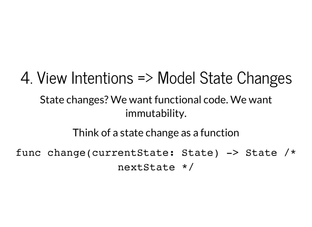 4. View Intentions => Model State Changes State...