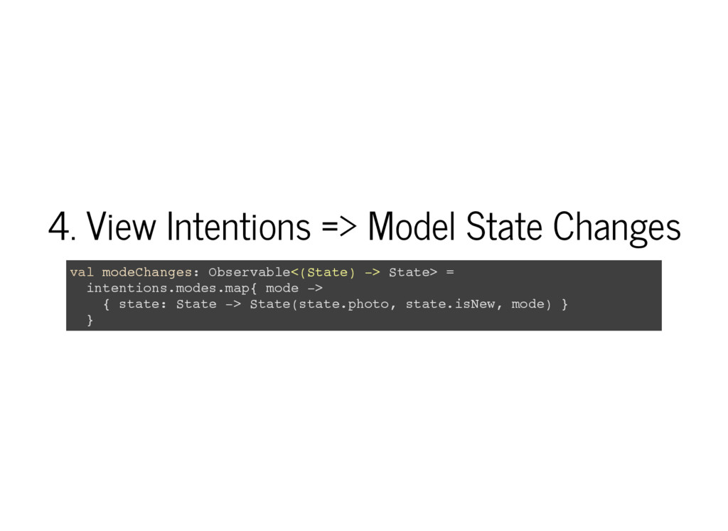 4. View Intentions => Model State Changes v a l...