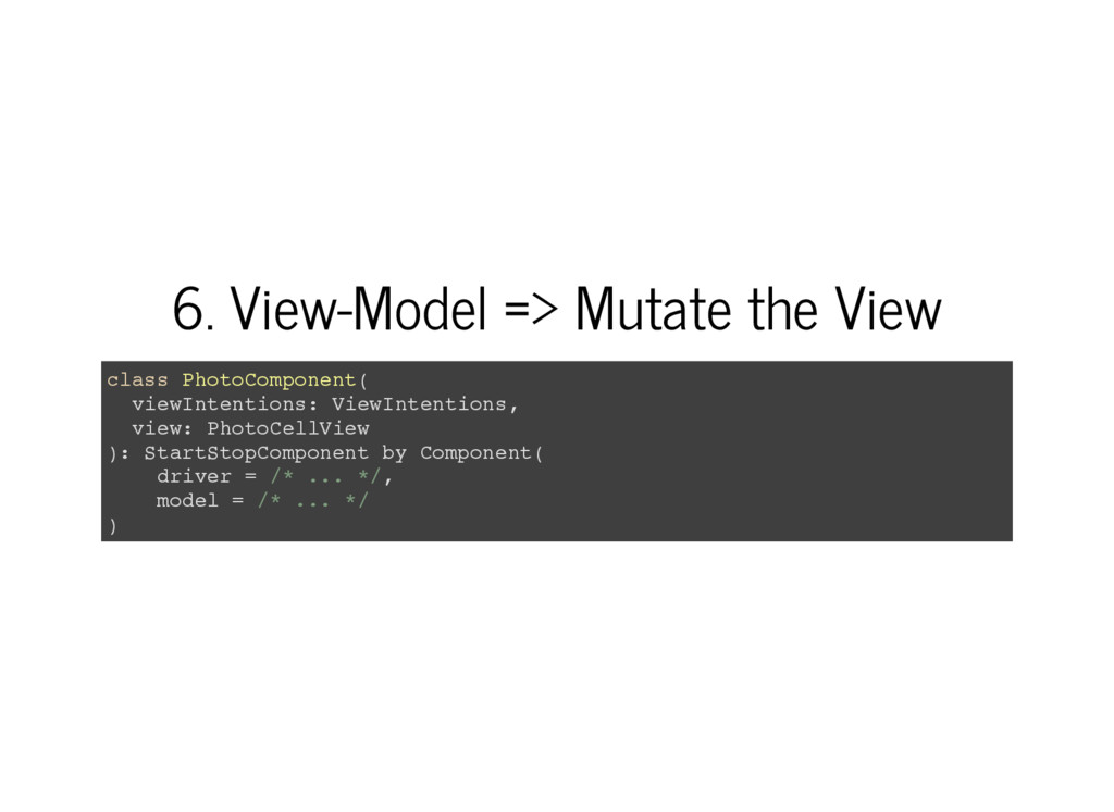 6. View-Model => Mutate the View c l a s s P h ...