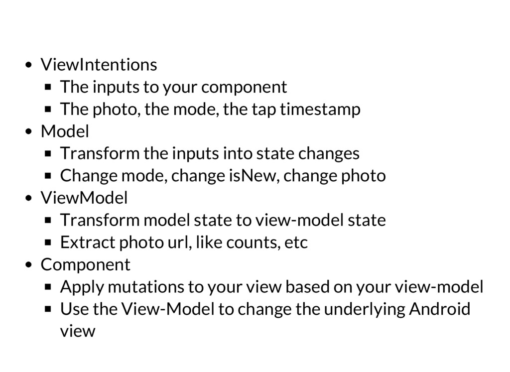 ViewIntentions The inputs to your component The...
