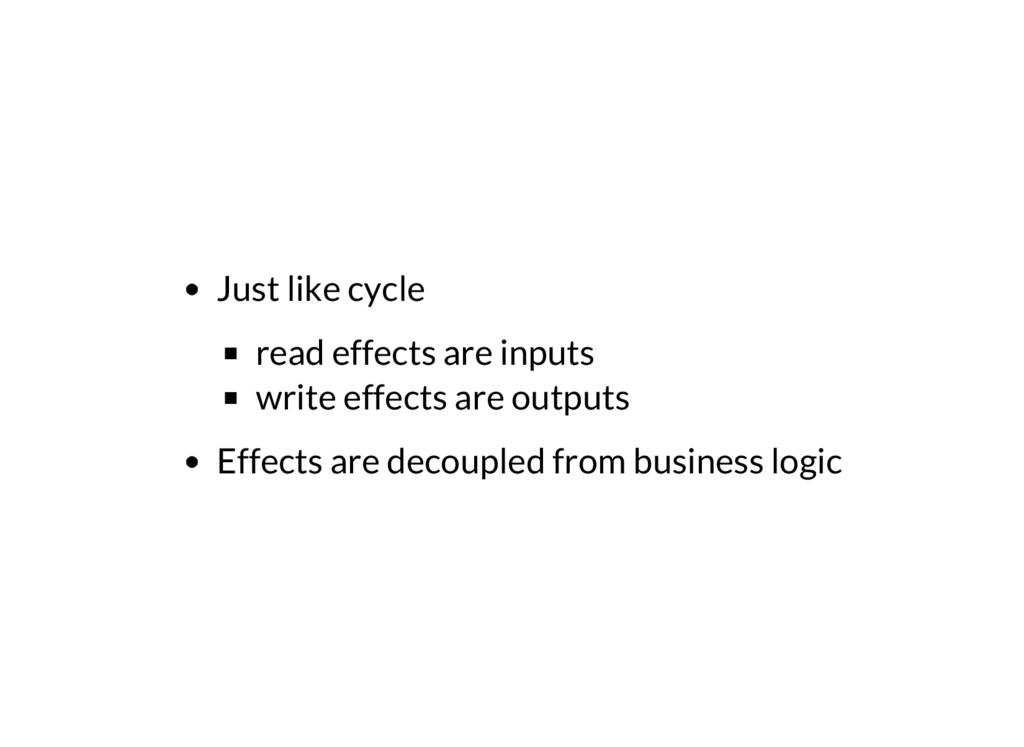 Just like cycle read effects are inputs write e...