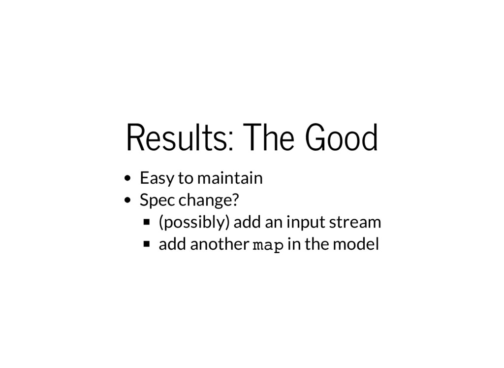 Results: The Good Easy to maintain Spec change?...