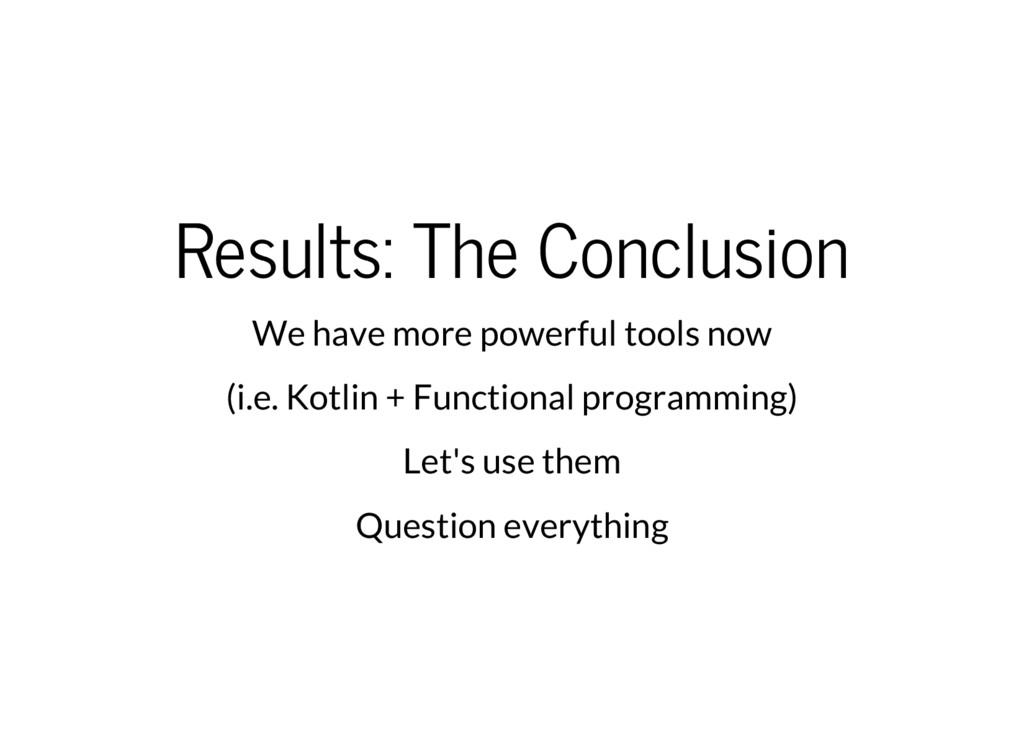 Results: The Conclusion We have more powerful t...