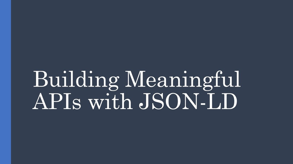 Building Meaningful APIs with JSON-LD