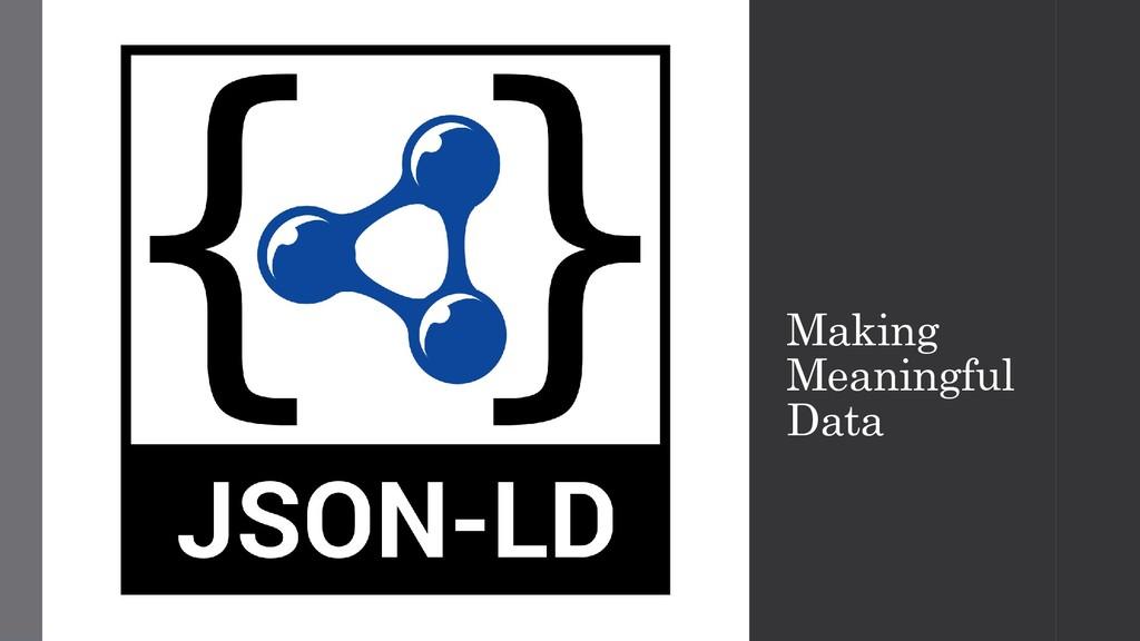 Making Meaningful Data
