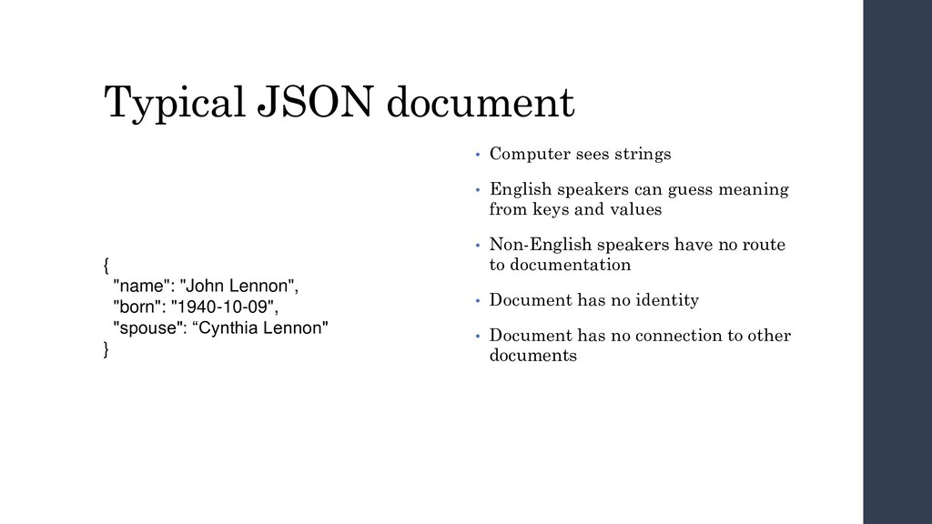 "Typical JSON document { ""name"": ""John Lennon"", ..."