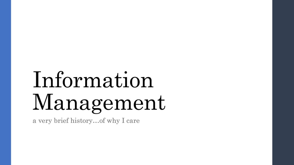 Information Management a very brief history…of ...