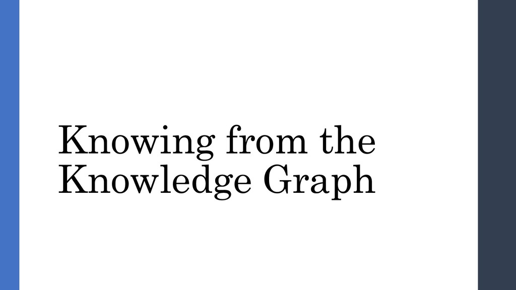 Knowing from the Knowledge Graph