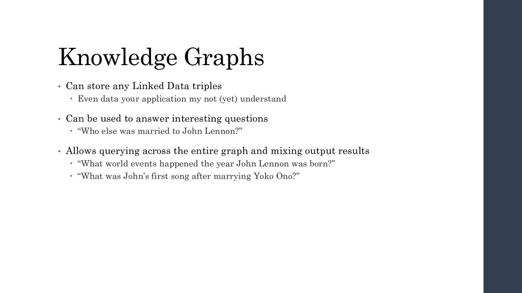 Knowledge Graphs • Can store any Linked Data tr...