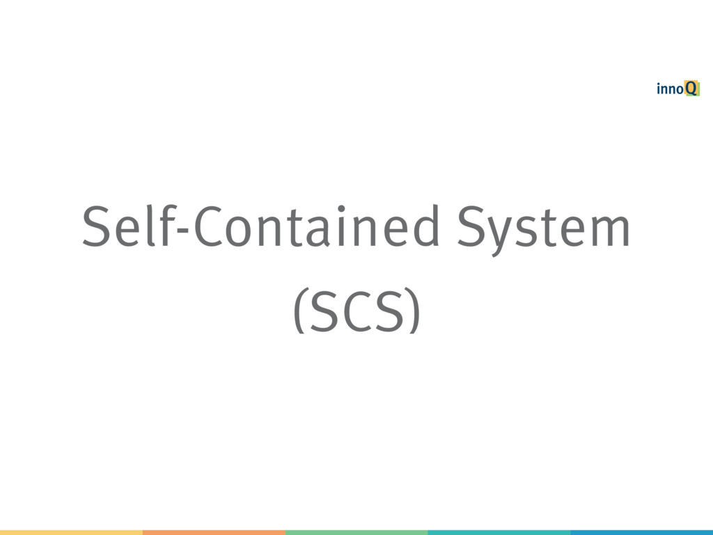 Self-Contained System (SCS)